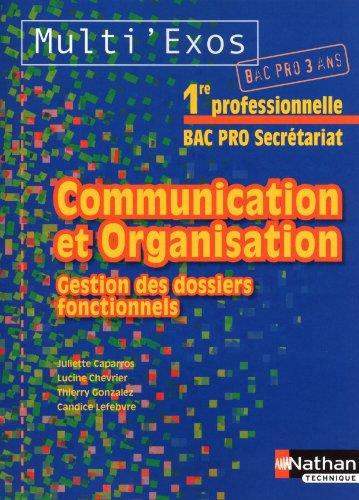 Communication et Organisation, Gestion des dossiers fonctionnels 1e Bac pro Secrétariat