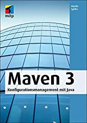 Maven 3: Konfigurationsmanagement mit Java