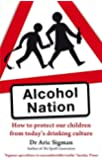 Alcohol Nation: How to protect our children from today's drinking culture