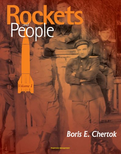 Rockets and People, Volume I - Memoirs of Russian Space Pioneer Boris Chertok, Early Years Through World War II, Nazi Missile Technology (NASA SP-2005-4110) (English Edition)