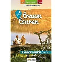 Traumtouren E-Bike & Bike Band 3: Ein schöner Tag - 15 Sonntagstouren mit E-Bike & Bike. Band 3: Sieg, Westerwald, Lahn