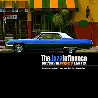 The Jazz Influence (Electronic Jazz Compiled By Kevin Yost)