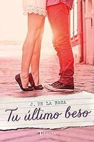 Tu último beso par José de la Rosa