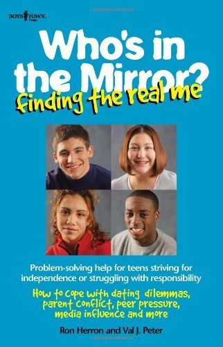 Who's in the Mirror?: Finding the Real Me (Boys Town Teens and Relationships) by Ron Herron (1998-03-01)