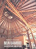 New Bamboo: Architecture and Design by Marcelo Villegas (2003-07-01)