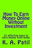 How To Earn Money Online Without Investment: 31 effective ways to earn money from home