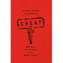Cheat: A Man's Guide to Infidelity (English Edition)