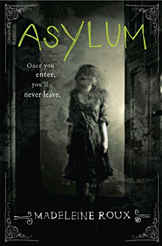 Asylum (Asylum Series Book 1) (English Edition) por Madeleine Roux