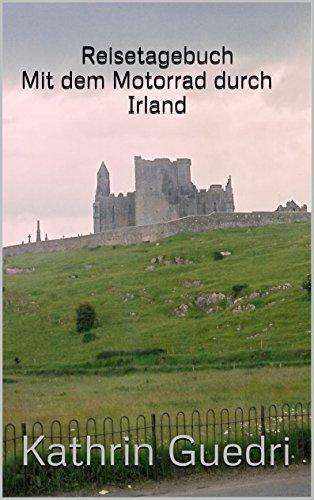 Reisetagebuch Mit dem Motorrad durch Irland (Gälische Geschichte)