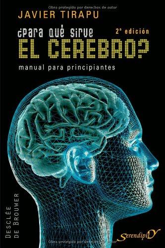 ¿Para qué sirve el cerebro?: Manual para principiantes (Serendipity)