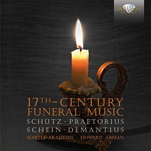Schütz, Praetorius, Schein & Demantius: 17th Century Funeral Music