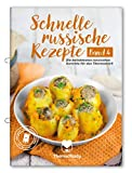 Schnelle russische Rezepte Band 4 - Die beliebtesten russischen Gerichte für den Thermomix® inkl. Schritt-für-Schritt Videoanleitungen