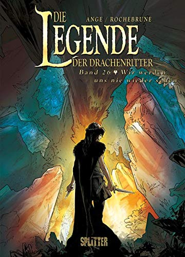 Die Legende der Drachenritter. Band 26: Wir werden uns nie wieder sehen