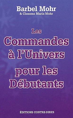 Les Commandes à l'Univers pour les Débutants