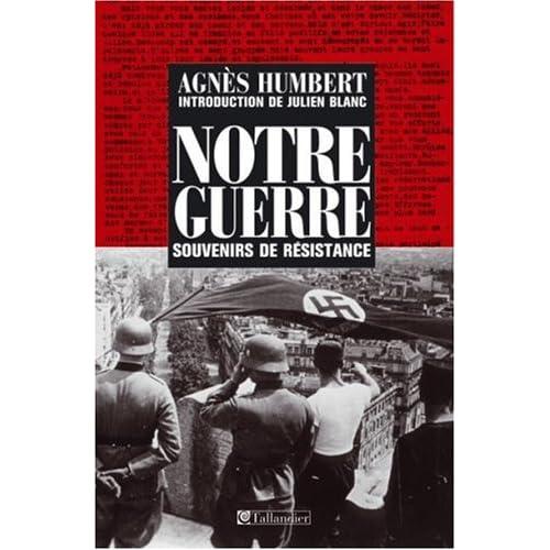 Notre guerre : Souvenirs de Résistance, Paris 1940-41 - Le Bagne - Occupation en Allemagne