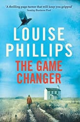 The Game Changer by Louise Phillips (2016-03-24)