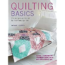 Quilting Basics: A step-by-step course for first-time quilters