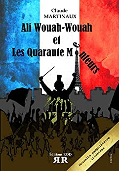 Ali Wouah-Wouah et les Quarante Menteurs par [Claude, Martinaux]