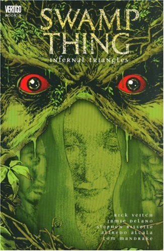 Swamp Thing: Infernal Triangles by Rick Veitch (2006-11-22)