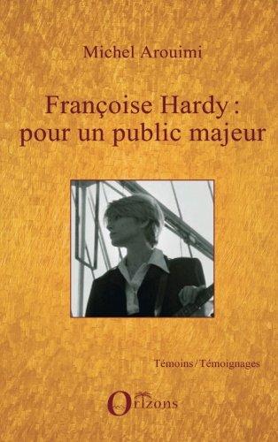 Françoise Hardy : pour un public majeur par Michel Aroumi