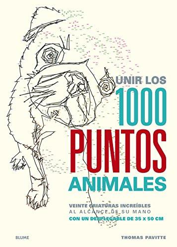 Unir los 1000 puntos. Animales: Veinte criaturas increíbles al alcance de su mano por Thomas Pavitte