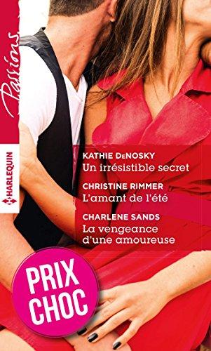 Un irrsistible secret - L'amant de l't - La vengeance d'une amoureuse : (promotion) (VMP)