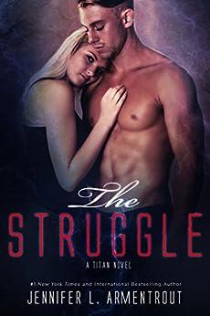 The Struggle: A Titan Novel (Titan Series Book 3) (English Edition) de [Armentrout, Jennifer L.]