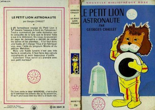 Le petit lion astronaute par Georges Chaulet