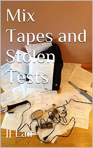 Mix Tapes and Stolen Tests (English Edition)