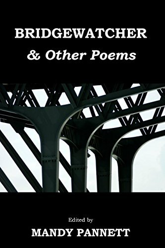 Bridgewatcher & Other Poems: Anthology of poems from The Psychiatry Research Trust Poetry Competition 2013 by Various Contributors (2013-12-31)