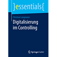 Digitalisierung im Controlling (essentials)