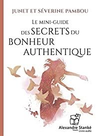Le mini-guide des secrets du bonheur authentique par Severine Pambou