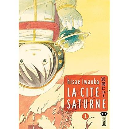 La Cité Saturne  - Tome 1