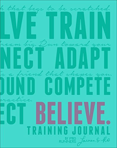 Believe Training Journal (Bright Teal Edition) por Lauren Fleshman