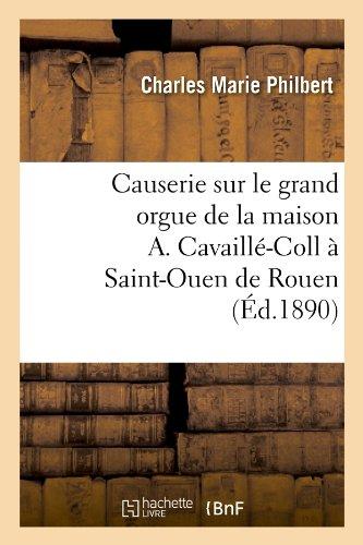 Causerie sur le grand orgue de la maison A. Cavaillé-Coll à Saint-Ouen de Rouen (Éd.1890)