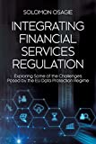 Integrating Financial Services Regulation: Exploring Some of the Challenges Posed by the EU Data Protection Regime