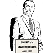 Jon Hamm Adult Coloring Book: Don Draper from Mad Men and Golden Globe Award Winner, Hottest Man in the World and Sexy Model Inspired Adult Coloring Book