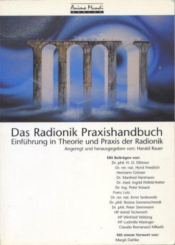 Das Radionik Praxishandbuch. Einführung in Theorie und Praxis der Radionik