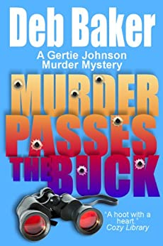 Murder Passes the Buck: Yooper Mystery #1 (A Gertie Johnson Murder Mystery) (English Edition) par [Baker, Deb]