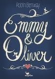 Emmy & Oliver von Robin Benway