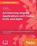 Manage state in Angular to write high performing web apps by combining the power of Flux, RxJS, and NgRx Key Features - Learn what makes an excellent Angular application architecture - Use Redux to write performant, consistent Angular applications - ...