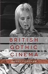 British Gothic Cinema (Palgrave Gothic)