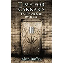 Time for Cannabis - The Prison Years: 1991 to 1995