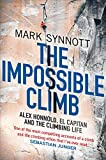 The Impossible Climb: Alex Honnold, El Capitan and the Climbing Life (English Edition)