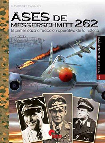 Ases de Messerschmitt 262. El primer caza a reacción operativo de la historia (Imágenes de Guerra)