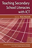 Teaching Secondary School Literacies with ICT (Learning & Teaching With Ict)