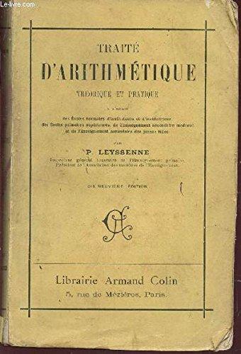 TRAITE D'ARITHMETIQUE THEORIQUE ET PRATIQUE / A l
