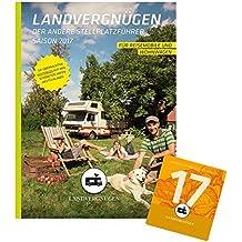 Landvergnügen Deutschland: Der andere Stellplatzführer Saison 2017