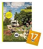 Landvergnügen Deutschland: Der andere Stellplatzführer Saison 2017 -