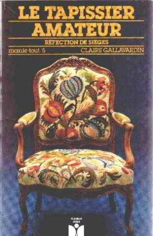 LE TAPISSIER AMATEUR. Réfection des sièges par Claire Gallavardin